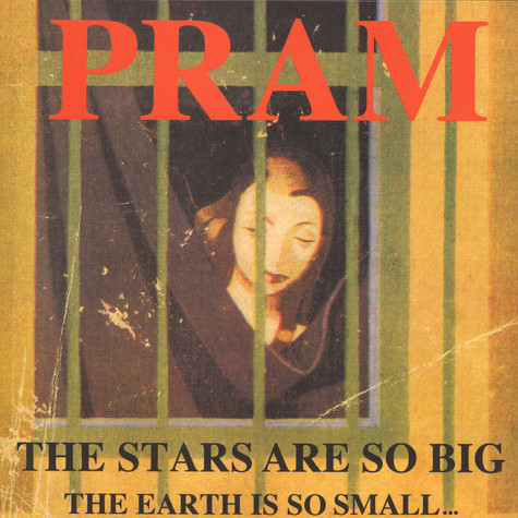 Pram - The Starts Are So Big ... The Earth Is So Small