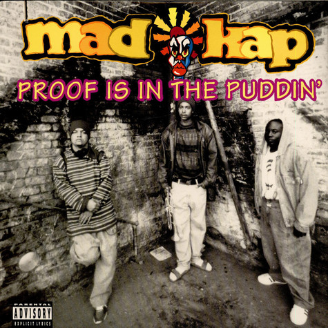 Mad Kap - Proof Is In The Puddin'