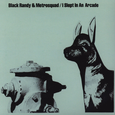 Black Randy & The Metrosquad - I Slept In An Arcade