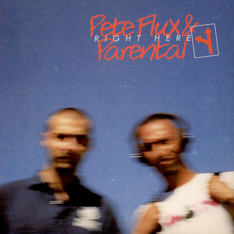 Pete Flux & Parental - Right Here