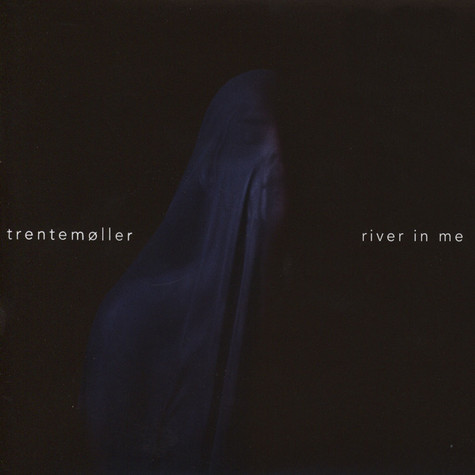 Trentemoller - River In Me