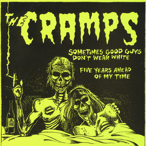 Cramps, The - Sometimes Good Guys Don'T Wear White