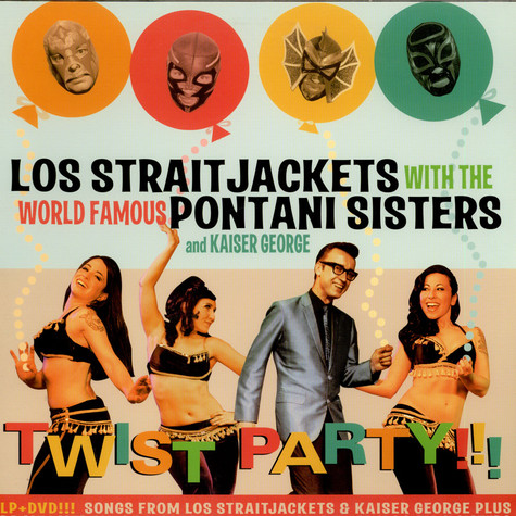 Los Straitjackets With The World Famous Pontani Sisters And Kaiser George - Twist Party!!!