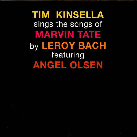 Tim Kinsella Featuring Angel Olsen - Sings The Songs Of Marvin Tate By Leroy Bach