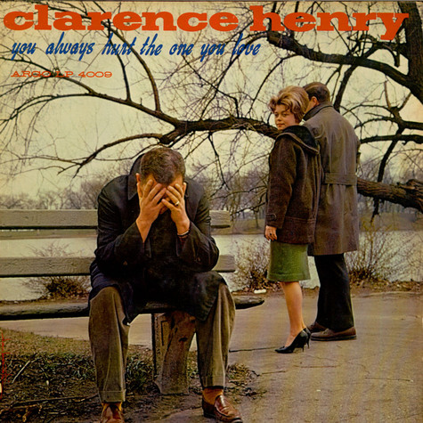 """Clarence """"Frogman"""" Henry - You Always Hurt The One You Love"""