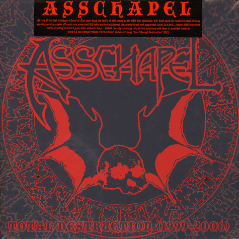 Asschapel - Total Destruction (1999-2006)