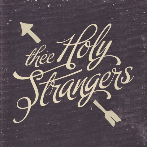 Thee Holy Strangers - Thee Holy Strangers