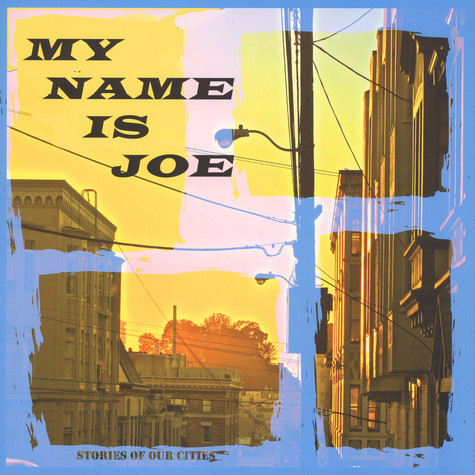 My Name Is Joe - Stories Of Our Cities