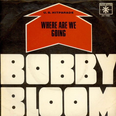 Bobby Bloom - Where Are We Going / Of Yesterday