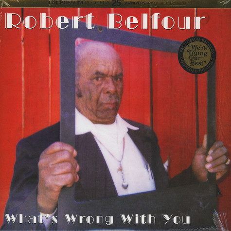 Robert Belfour - What's Wrong With You