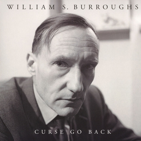 William S. Burroughs - Curse Go Back
