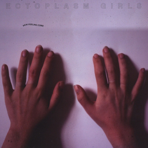 Ectoplasm Girls - New Feeling Come
