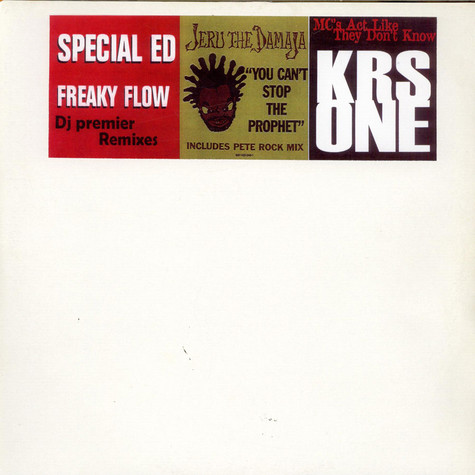 Special Ed / Jeru The Damaja / KRS One - Freaky Flow Remix / You can't stop the prophet Remix / MC's act like they don't know