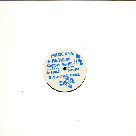 Mark One & Fruits Of Fresh Funk - Hold It Down / Justice Done