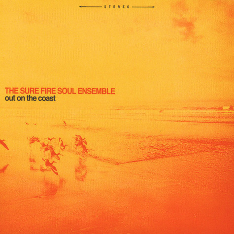 Sure Fire Soul Ensemble, The - Out On The Coast