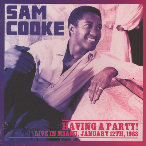 Sam Cooke - Having A Party! Live In Miami, January 12th, 1963