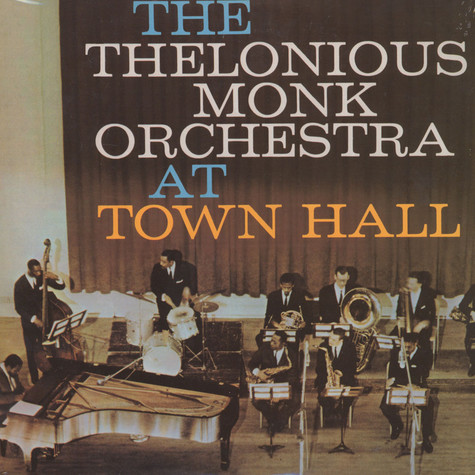 Thelonious Monk Orchestra, The - At Town Hall