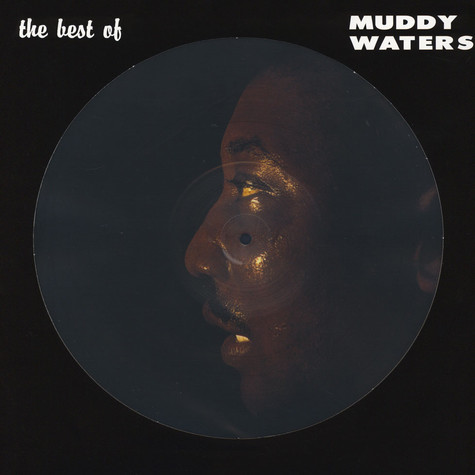 Muddy Waters - The Best Of Muddy Waters Picture Disc
