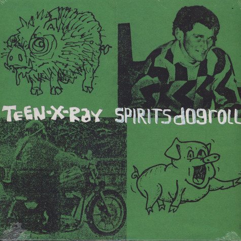 Teen-X-Ray - Spirits Dogroll