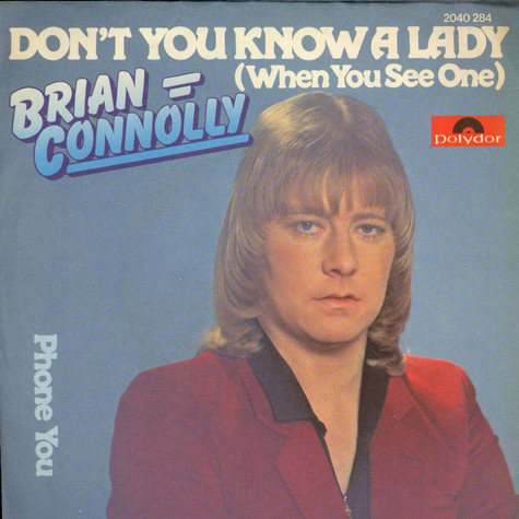 Brian Connolly - Don't You Know A Lady