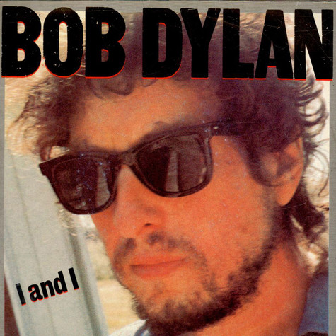 Bob Dylan - I And I / Angel Flying Too Close To The Ground