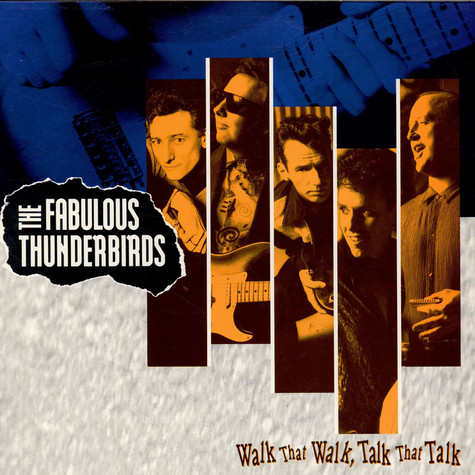 Fabulous Thunderbirds, The - Walk That Walk, Talk That Talk