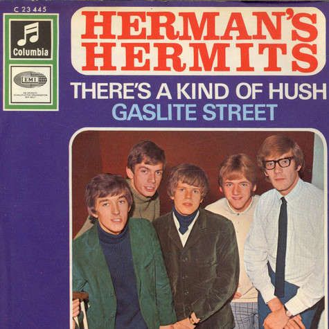 Herman's Hermits - There's A Kind Of Hush / Gaslite Street
