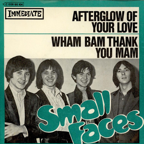 Small Faces - Afterglow Of Your Love / Wham Bam Thank You Mam