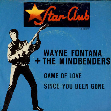 Wayne Fontana & The Mindbenders - Game Of Love / Since You Been Gone