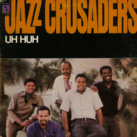Jazz Crusaders, The - Uh Huh