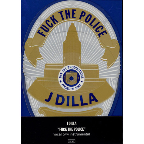 J Dilla - Fuck The Police Badge Shaped Edition