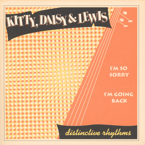 Kitty, Daisy & Lewis - I'm So Sorry / I'm Going Back