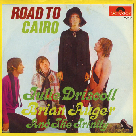 Julie Driscoll, Brian Auger & The Trinity - Road To Cairo