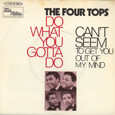 Four Tops - Do What You Gotta Do / Can't Seem To Get You Out Of My Mind