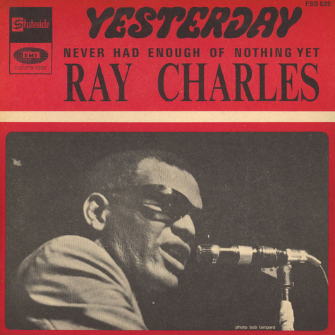 Ray Charles - Yesterday / Never Had Enough Of Nothing Yet