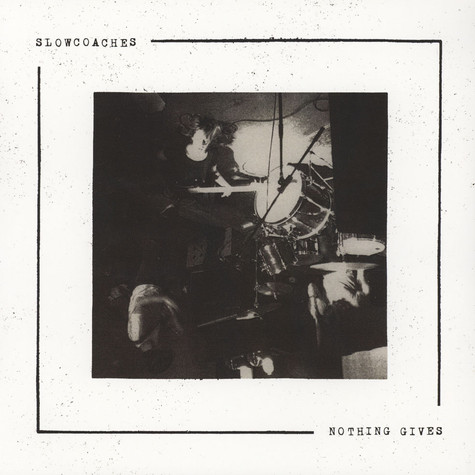 Slowcoaches - Nothing Gives Black Vinyl Edition