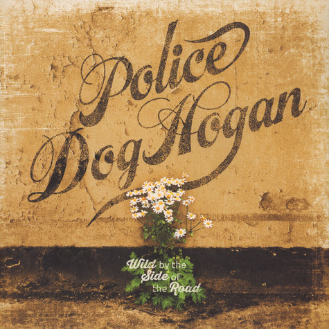 Police Dog Hogan - Wild By The Side Of The Road