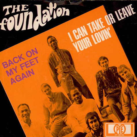 Foundations, The - Back On My Feet Again / I Can Take Or Leave Your Loving