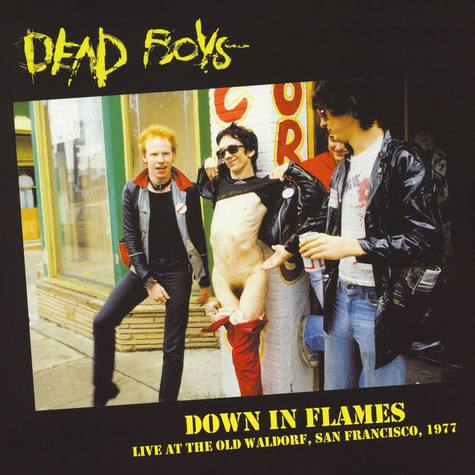 Dead Boys - Down In Flames: Live At The Old Waldorf San Francisco 1977