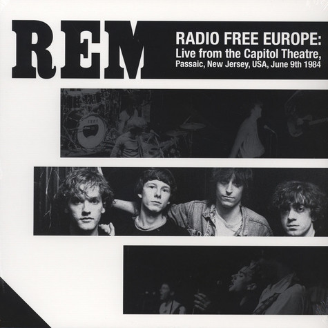 R.E.M. - Radio Free Europe: Live From The Capitol Theatre, Passaic, NJ. June 9th 1984