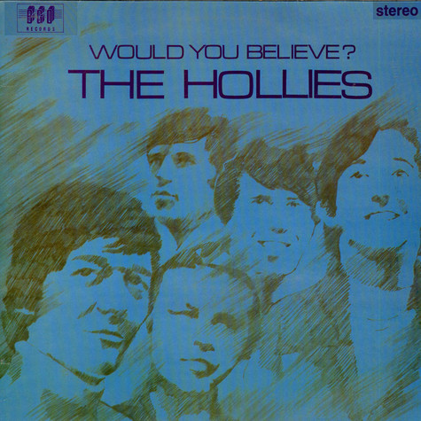 Hollies, The - Would You Believe?