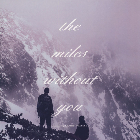 Anthiliawaters - The Miles Without You