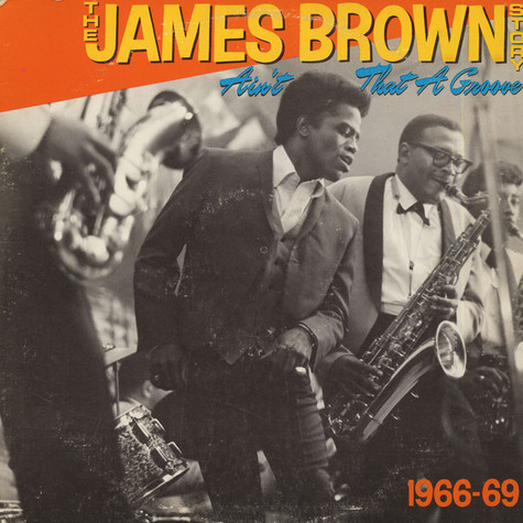 James Brown - The James Brown Story - Ain't That A Groove 1966-1969