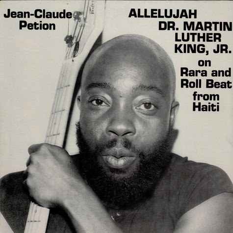 Jean-Claude Petion - Allelujah Dr. Martin Luther King Jr. On Rara And Roll Beat From Haiti