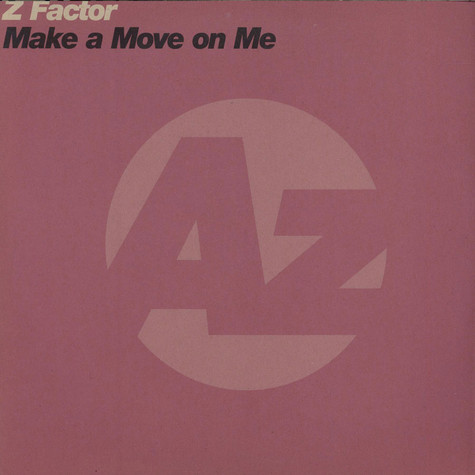 Z Factor - Make A Move On Me