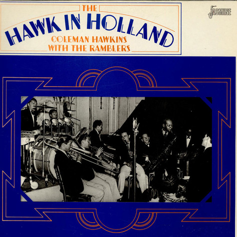 Coleman Hawkins With The Ramblers - The Hawk In Holland