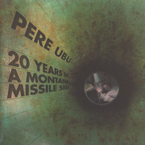 Pere Ubu - 20 Years In A Montana Missilie Silo