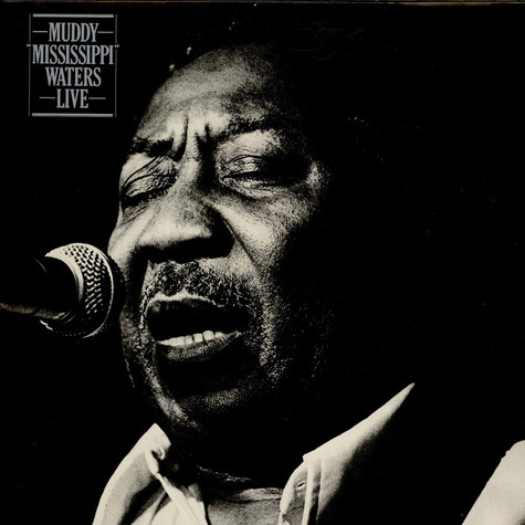 "Muddy Waters - Muddy ""Mississippi"" Waters Live"