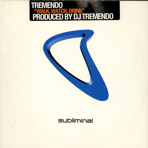 Tremendo - Walk, Watch, Drink