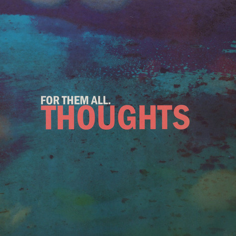 For Them All - Thoughts Colored Vinyl Edition